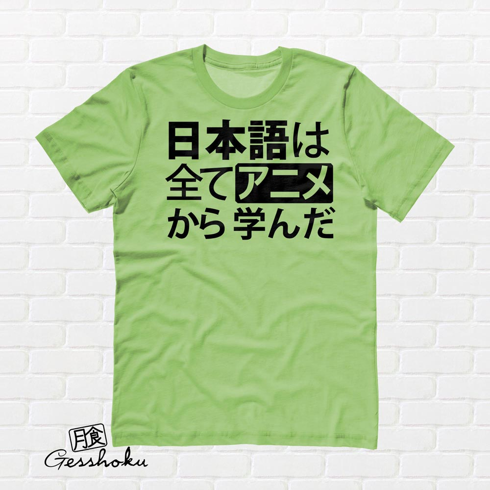 All My Japanese I Learned from Anime T-shirt - Lime Green