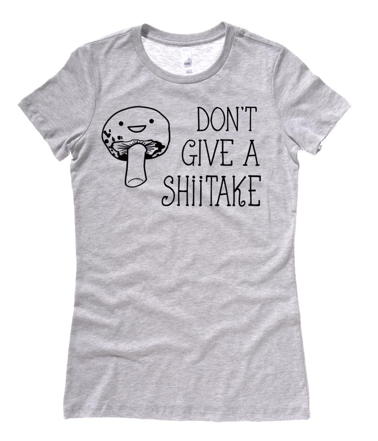 Don't Give a Shiitake Ladies T-shirt - Light Grey