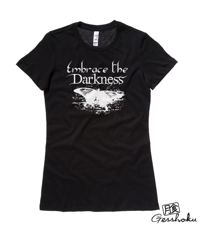 Embrace the Darkness Ladies T-shirt - Black