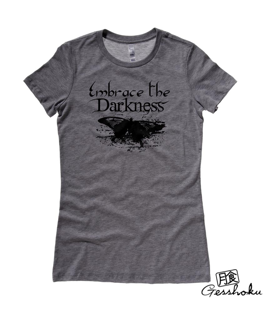 Embrace the Darkness Ladies T-shirt - Charcoal Grey