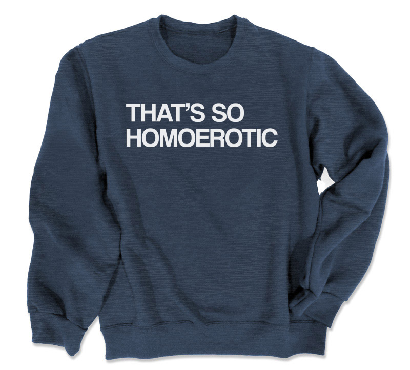 That's So Homoerotic Crewneck Sweatshirt - Heather Navy