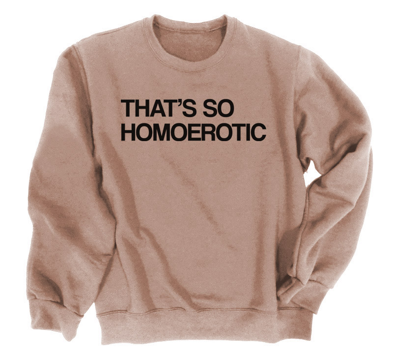 That's So Homoerotic Crewneck Sweatshirt - Khaki Brown