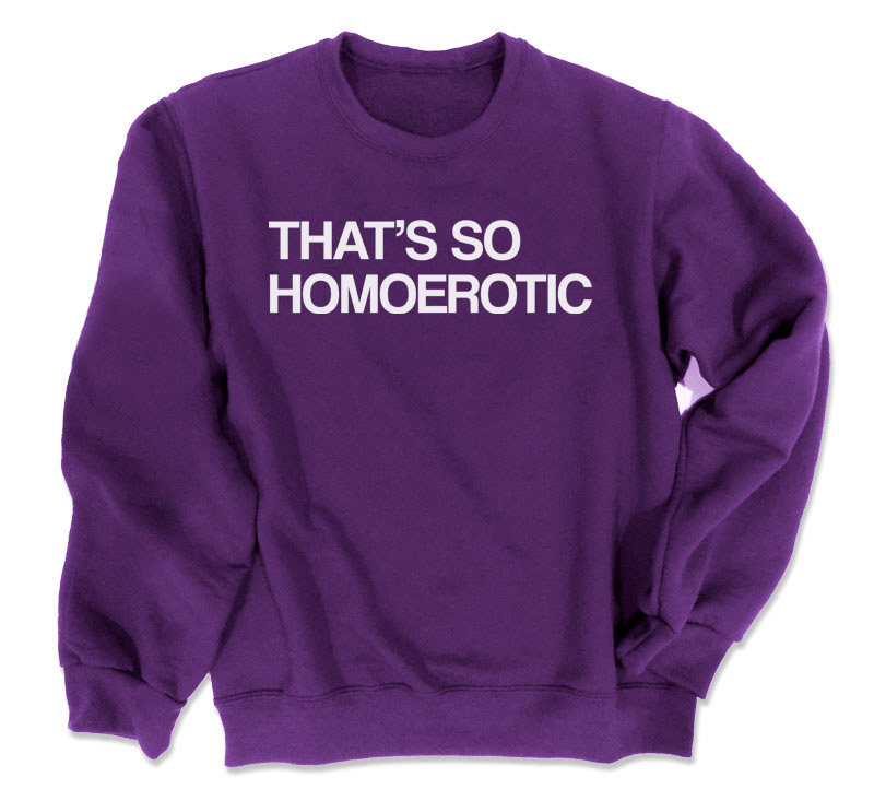 That's So Homoerotic Crewneck Sweatshirt - Purple