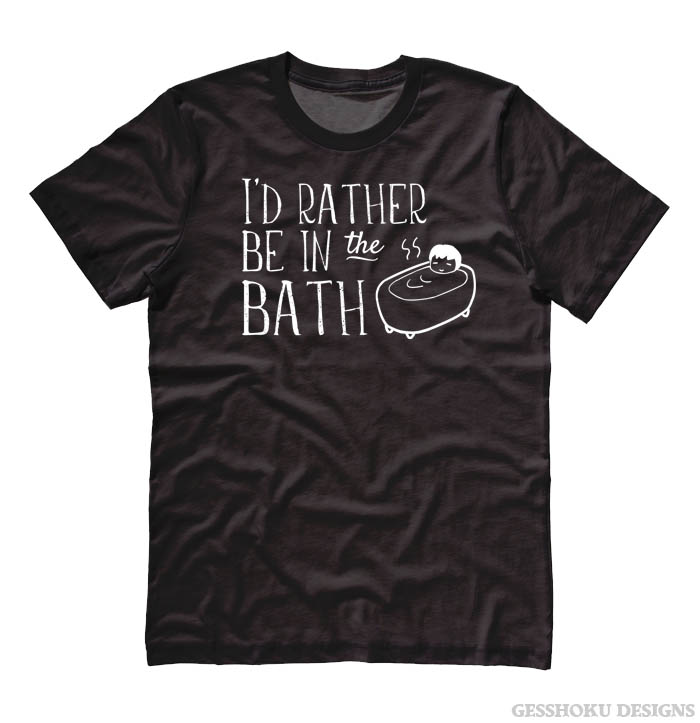 I'd Rather Be in the Bath T-shirt - Black