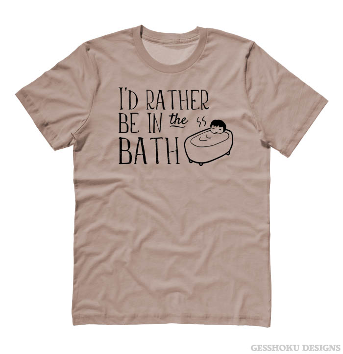 I'd Rather Be in the Bath T-shirt - Pebble Brown