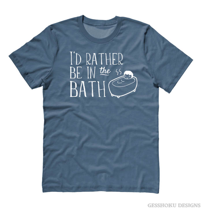 I'd Rather Be in the Bath T-shirt - Stone Blue