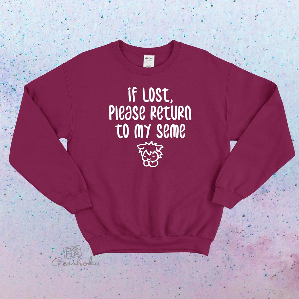 If Lost, Please Return to My Seme Crewneck Sweatshirt - Maroon