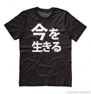 Live in the Moment Japanese T-shirt
