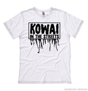 Kowai in the Streets T-shirt