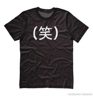 Laughing Kanji - LOL in Japanese T-shirt