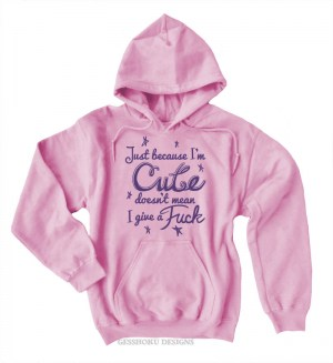 Cute Doesn't Give a Fuck Pullover Hoodie