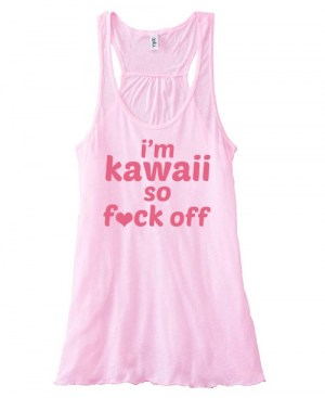 I'm Kawaii So Fuck Off Flowy Tank Top