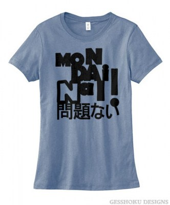 Mondai Nai! No Problem Ladies T-shirt
