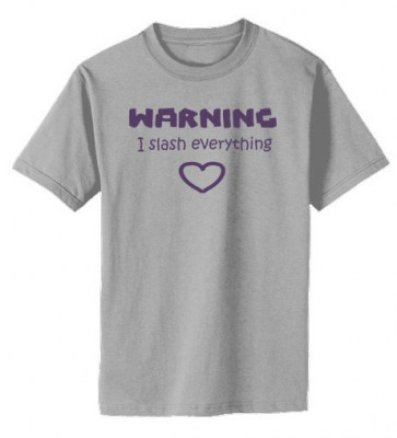 Warning: I Slash Everything T-shirt