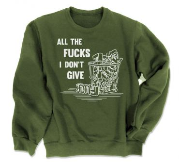 All the Fucks I Don't Give Crewneck Sweatshirt