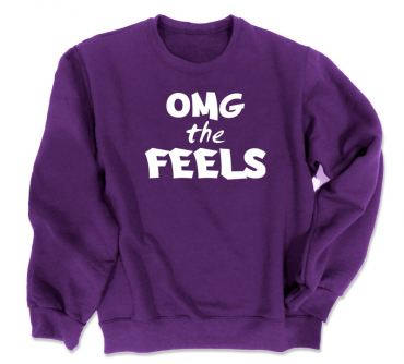 OMG the FEELS Crewneck Sweatshirt