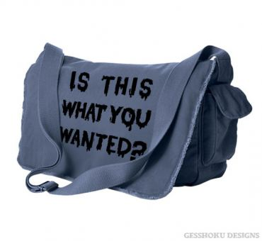 Is ThiS WHaT YoU wANTed? Messenger Bag