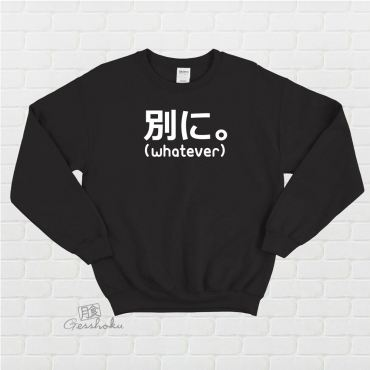 Japanese Whatever Crewneck Sweatshirt (Betsuni.)