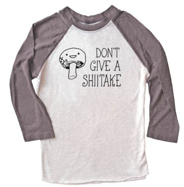 Don't Give a Shiitake Raglan T-shirt 3/4 Sleeve