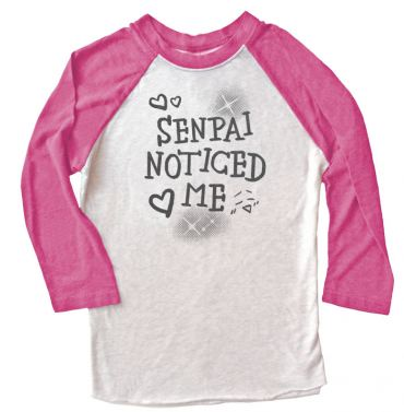 Senpai Noticed Me Raglan T-shirt 3/4 Sleeve