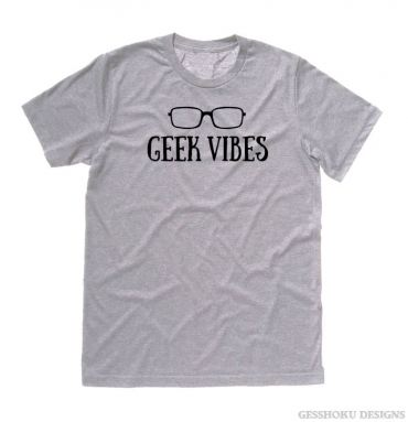 Geek Vibes T-shirt