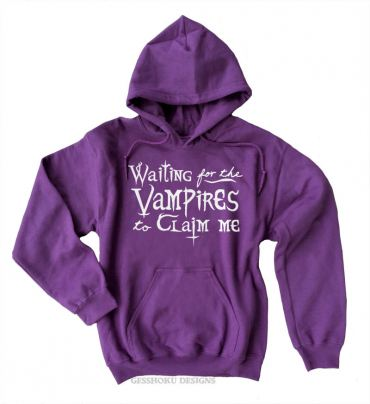 Waiting for the Vampires to Claim Me Pullover Hoodie