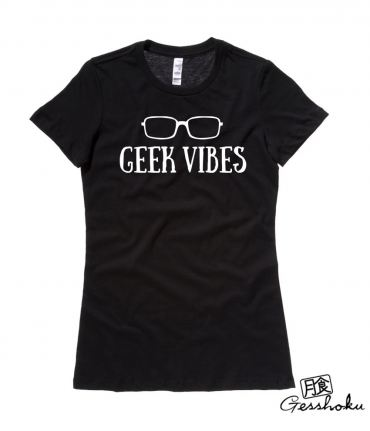 Geek Vibes Ladies T-shirt
