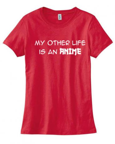 My Other Life is an Anime Ladies T-shirt