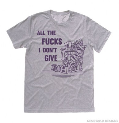 All the Fucks I Don't Give T-shirt