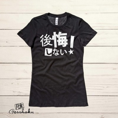 NO Regrets! Koukai Shinai Ladies T-shirt