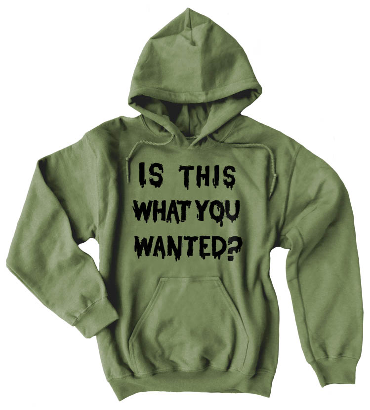 Is ThiS WHaT YoU wANTed? Pullover Hoodie - Olive Green