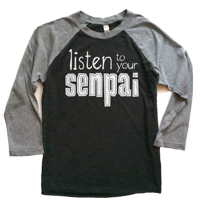 Listen to Your Senpai Raglan T-shirt 3/4 Sleeve - Grey/Black