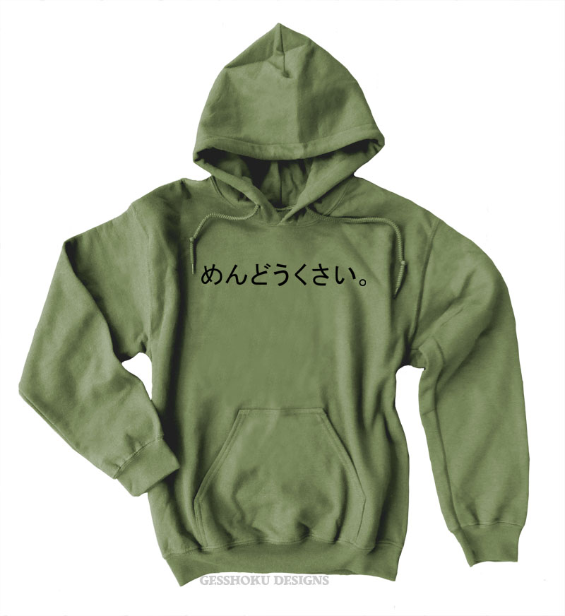 "Mendoukusai ""Annoying"" Japanese Pullover Hoodie - Olive Green"