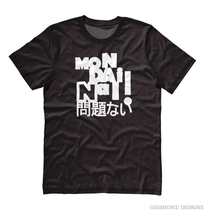 Mondai Nai! No Problem T-shirt - Black