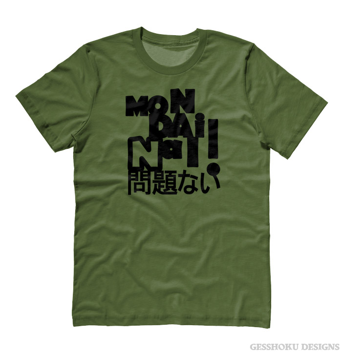 Mondai Nai! No Problem T-shirt - Olive Green