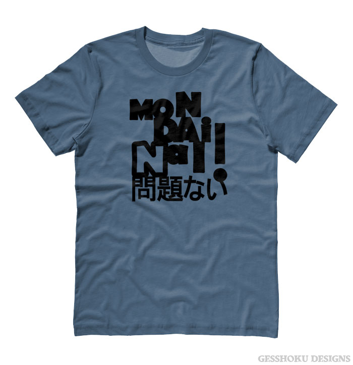 Mondai Nai! No Problem T-shirt - Stone Blue