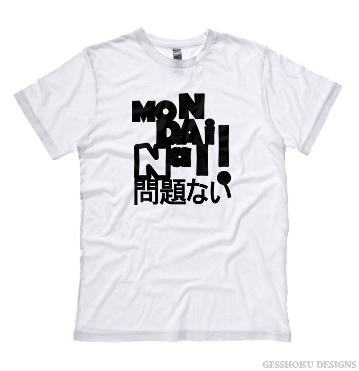 Mondai Nai! No Problem T-shirt - White