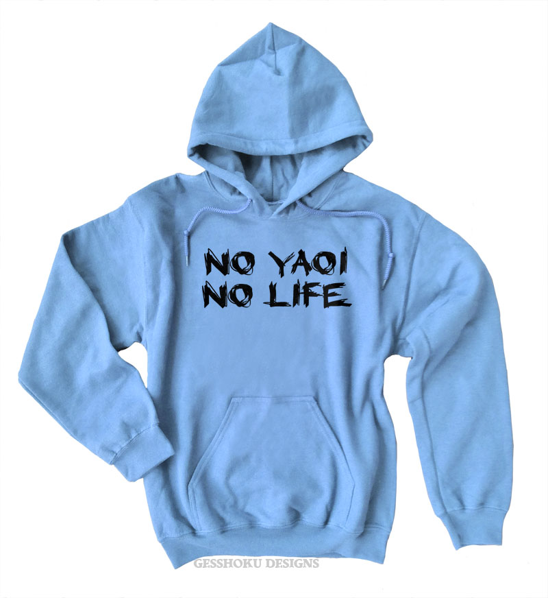 No Yaoi No Life Pullover Hoodie - Light Blue