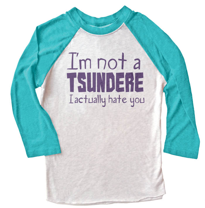 Not a Tsundere Raglan T-shirt 3/4 Sleeve - Teal/White