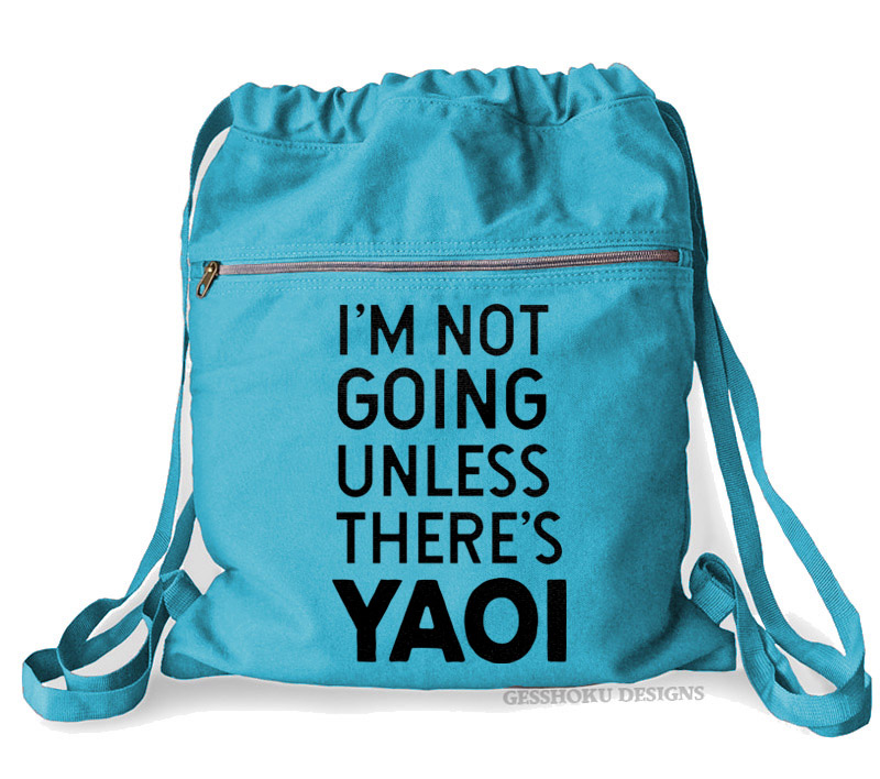 I'm Not Going Unless There's YAOI Cinch Backpack - Aqua Blue