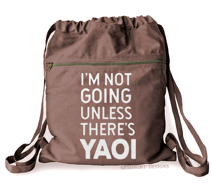 I'm Not Going Unless There's YAOI Cinch Backpack - Brown