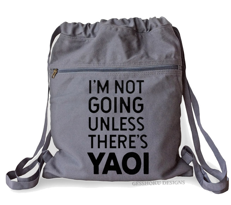 I'm Not Going Unless There's YAOI Cinch Backpack - Smoke Grey