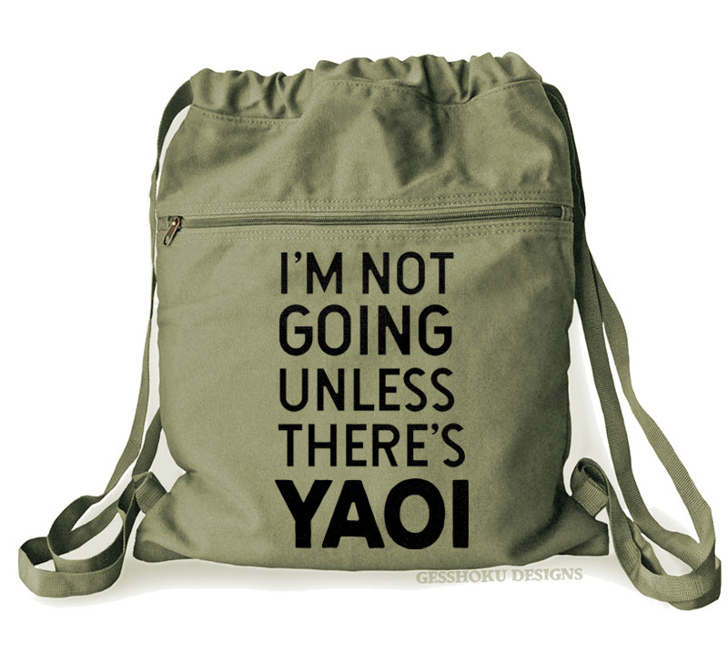 I'm Not Going Unless There's YAOI Cinch Backpack - Khaki Green