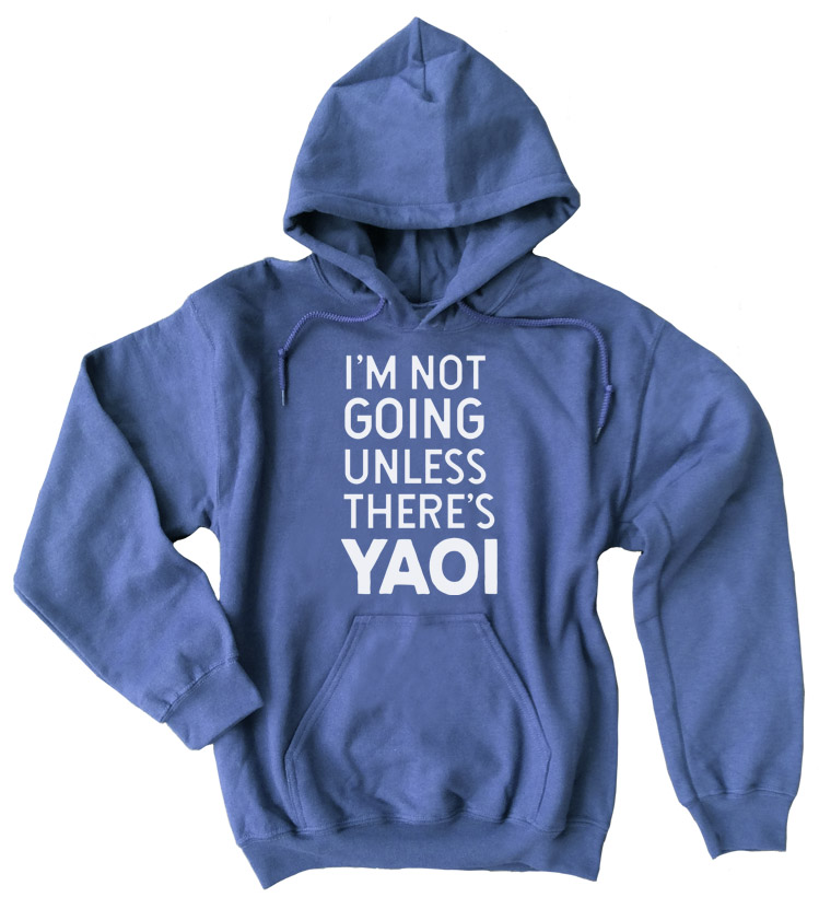 I'm Not Going Unless There's YAOI Pullover Hoodie - Heather Blue