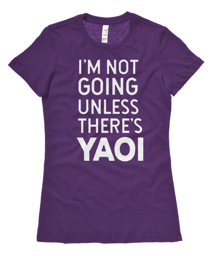 I'm Not Going Unless There's Yaoi Ladies T-shirt - Purple