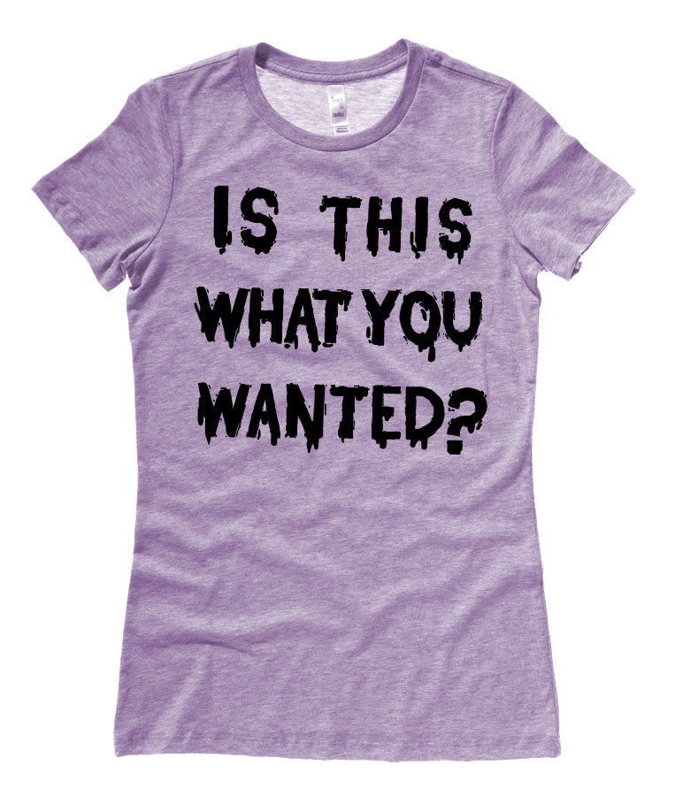 Is ThiS WHaT YoU wANTed? Ladies T-shirt - Heather Purple
