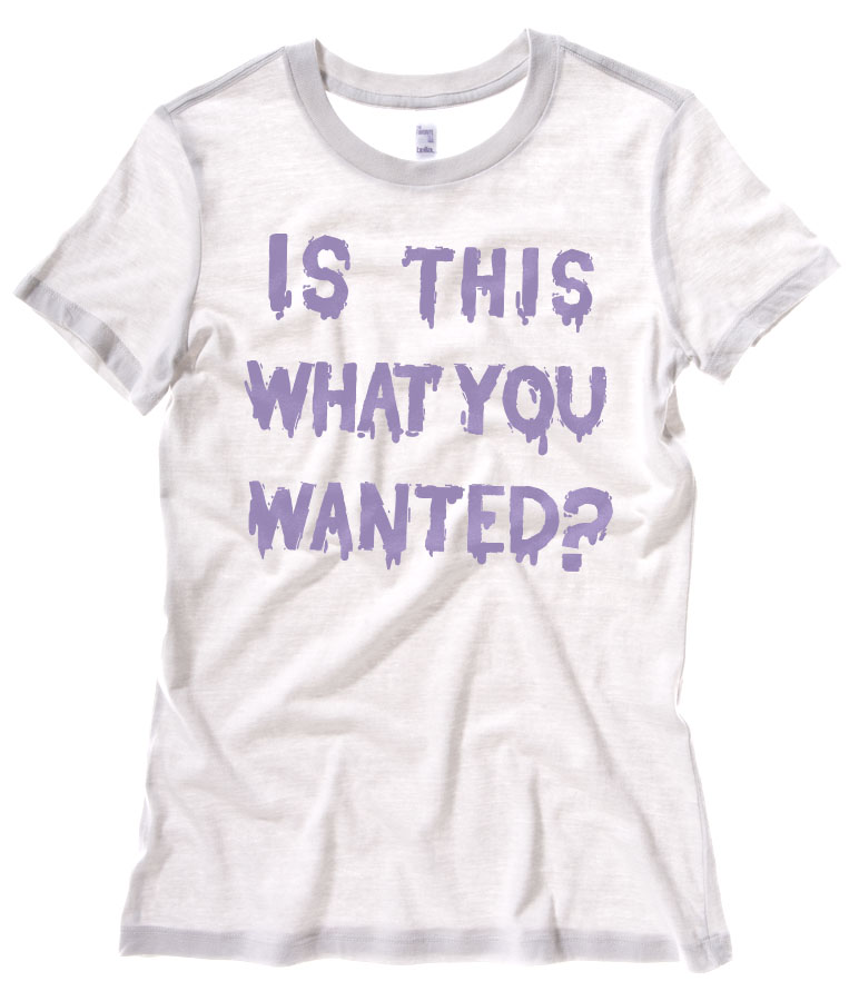 Is ThiS WHaT YoU wANTed? Ladies T-shirt - White